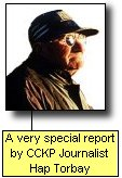 A very special report by CCKP reporter Hap Torbay