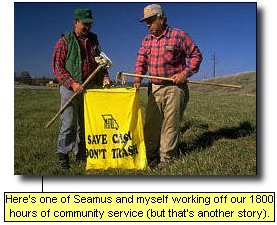 Here's one of Seamus and myself working off our 1800 hours of community service (but that's another story).